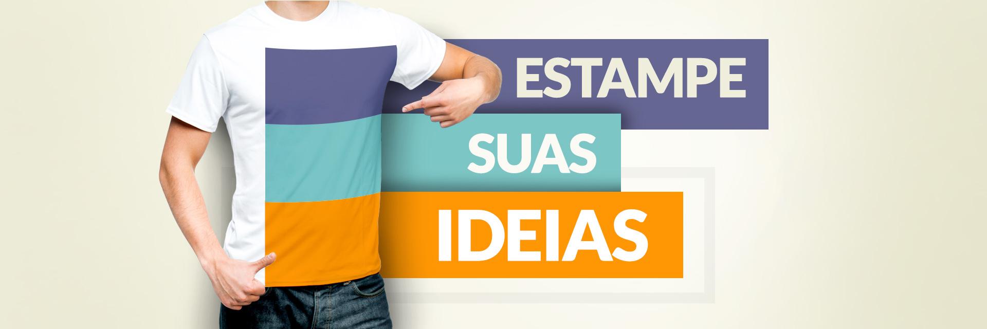 Fábrica de Camisetas | Estampe Suas Ideias